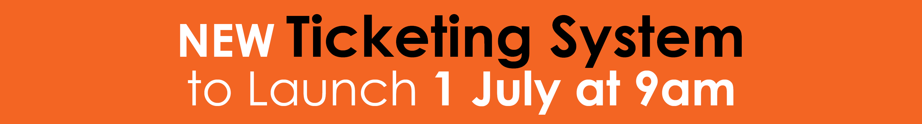 New Ticketing System launching 1 July at 9am